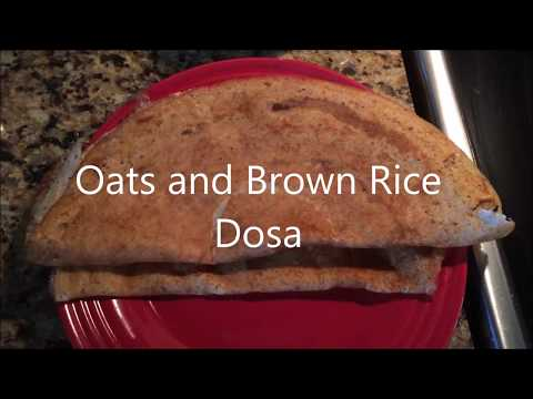 Oats, Urad Dal and Brown Rice Dosa