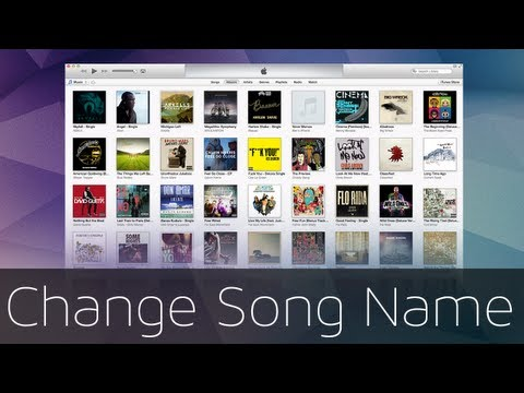 How to change names of songs in iTunes (HD)