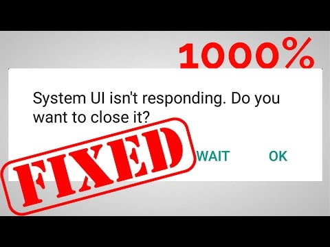 Fix Unfortunately System UI has Stopped OR System UI is not Responding