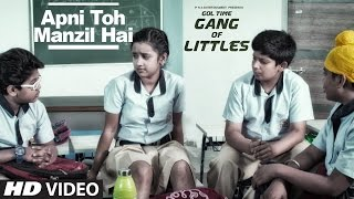 "Apni Toh Manzil Hai Song ( Video ) ||"" Gang Of Littles """
