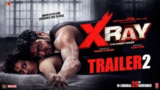 Official Trailer 2  | X Ray (The Inner Image) | Rahul Sharma | Yaashi Kapoor | Rajiv S Ruia |