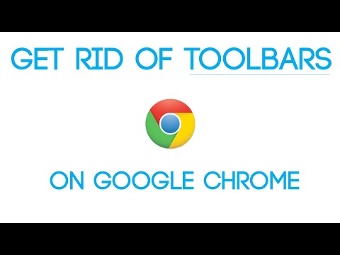 How to get rid of toolbars on Google Chrome
