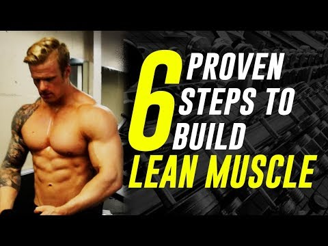 HOW TO BUILD LEAN MUSCLE | 6 PROVEN STEPS