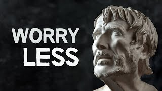 STOICISM | How to Worry Less in Hard Times