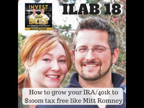 18: How to grow your IRA/401k to $100m tax free like Mitt Romney