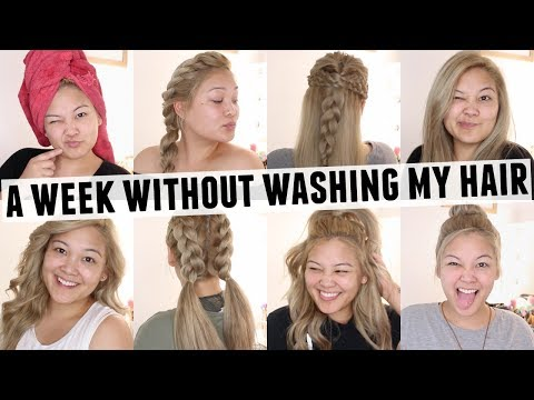 A Week Without Washing My Hair Hairstyles