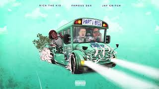 Rich The Kid, Famous Dex & Jay Critch - Party Bus [Official Audio]