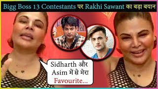 Rakhi Sawant REACTS On Sidharth Shukla & Asim Riaz | Comments On LOVE & Relationship In Bigg Boss 13