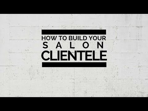 How to build your salon clientele - for owners AND their team
