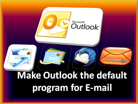 How to make Outlook the default program for E-mail