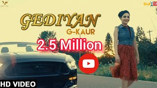 Gediyan | G Kaur | Ft. Deep Nirwan | Rahul chahal Latest Punjabi Songs 2017 | VS Records