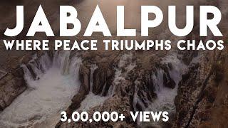 Jabalpur - Where Peace Triumphs Chaos