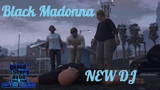 GTA 5 After Hours | New DJ Black Madonna Mission