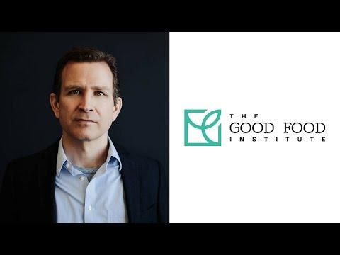 The Good Food Institute | Bruce Friedrich