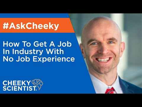 How To Get A Job In Industry With No Job Experience
