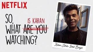 So, what is Karan Johar watching?   Netflix