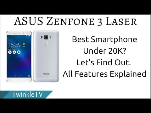 Asus Zenfone 3 Laser | Awesome Phone for ₹18,999 | Features Explained in Hindi
