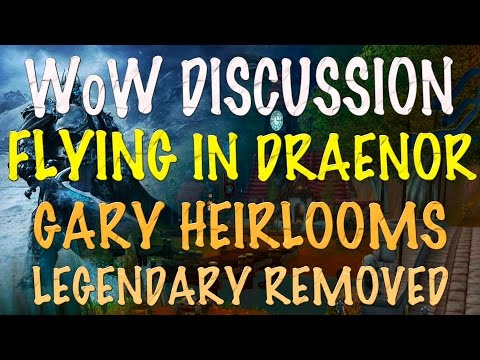 No Flying In Draenor - Gary Heirlooms - Mop Legendary Questline - WoW Discussion - Casual WoW