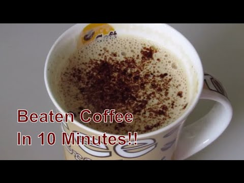 How To Make Beaten Coffee In 10 Minutes - Indian Cappuccino Recipe | Nisa Homey