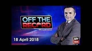 Off The Record  18th April 2018-No political party has ever taken such a step