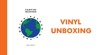 Download Vampire Weekend - Father of the Bride Vinyl Unboxing Video