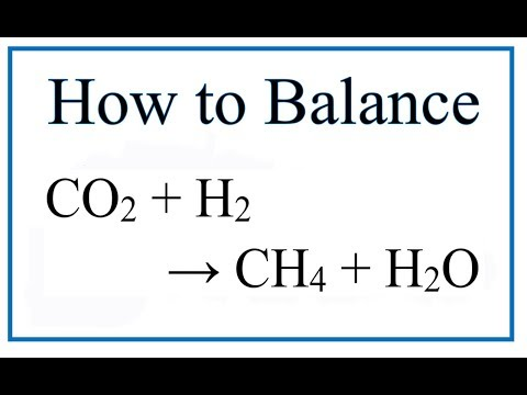 How to Balance CO2 + H2 =  CH4 + H2O