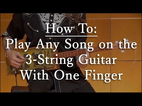How To Play Any Song on the 3-String Guitar with One Finger