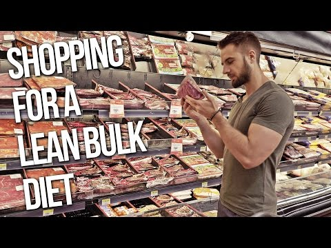 Lean Bulk Shopping | Foods for Muscle Growth | Bulking Diet Tips