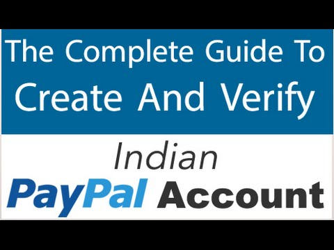 How To Create & Verify Indian PAYPAL Account (2017)