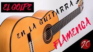 COMO DAR EL GOLPE EN LA GUITARRA FLAMENCA. Jerónimo de Carmen-Guitarra Flamenca