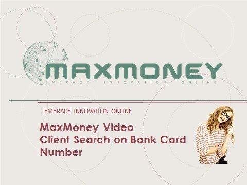 MaxMoney Search for a Client on Bank Card Number - video