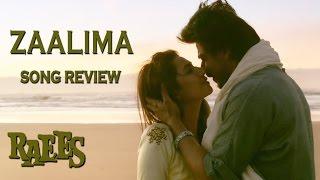 Zaalima Song Review   Raaes   Shahrukh Khan, Mahira Khan   Arijit Singh