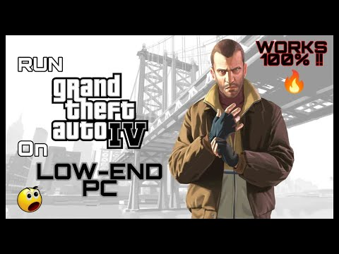 How To Run GTA 4 On A Low - End PC