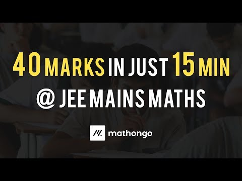 [In Hindi] How to Score 40 Marks in Just 15 min in JEE Main Math | JEE Mains 2017 Math Solutions