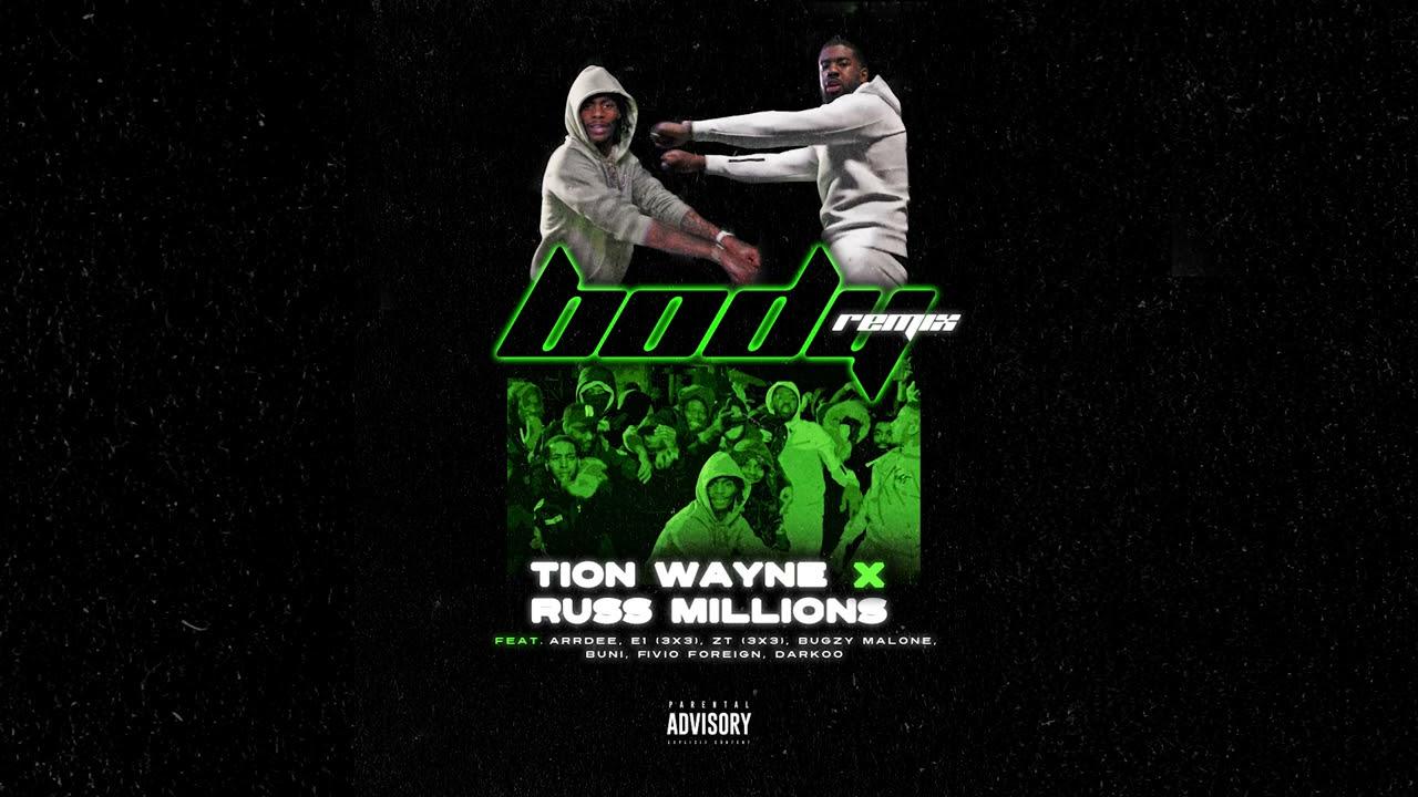 Tion Wayne x Russ Millions - Body Remix (Ft. Arrdee, E1, Bugzy , Fivio Foreign, ZT, Darkoo, Buni)