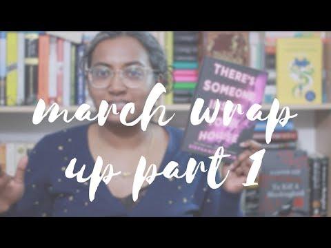 March Wrap Up Part 1