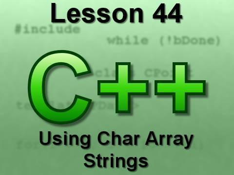 C++ Console Lesson 44: Using Char Array Strings