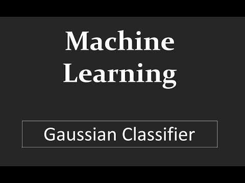 Understand concept of Gaussian Classifier using example : Machine Learning