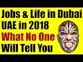 Jobs & Life in Dubai, UAE in 2018 - What No One Will Tell You