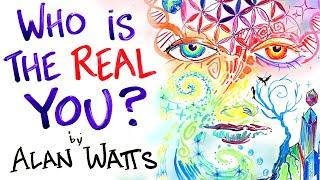 The False Idea of Who You Are - Alan Watts