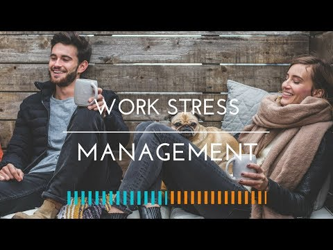 Work stress management - Dealing effectively with stress at work