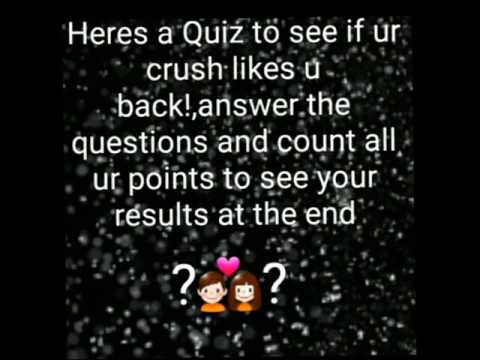 Does your crush like you back?Quiz