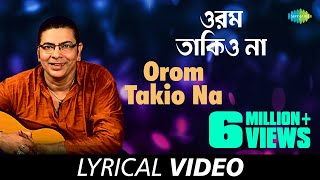 Orom Takio Na With Lyrics , Surojit Chatterjee , Paal Chhutechhe , HD Song
