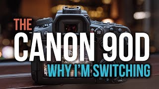 The Canon 90D Is Here - Why I'm Changing To The 90D