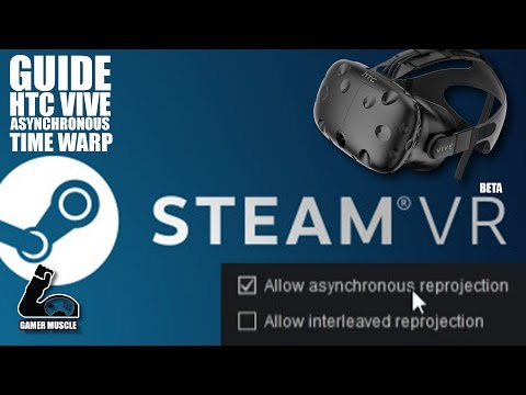 How To Get And Use Time Warp In Steam VR  - Asynchronous Re-Projection Review