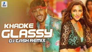 Khadke Glassy (Remix) | DJ Tash | Jabariya Jodi | Sidharth Malhotra | Parineeti Chopra