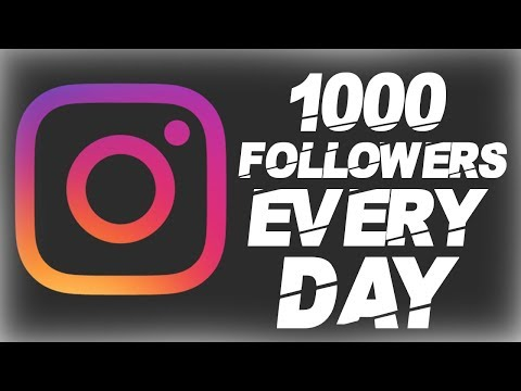 How To GAIN 1000 INSTAGRAM FOLLOWERS A DAY