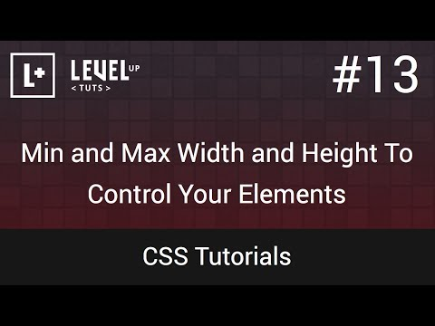CSS Tutorials #13 - Min and Max Width and Height To Control Your Elements