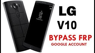 Remove bypass google account LG V10 H901 H961N H960 H900