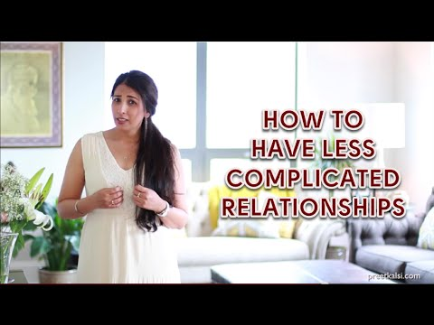 How To Have Less Complicated Relationships